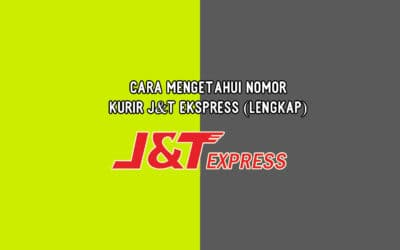 Cara Mengetahui Nomor Kurir J&T Ekspress (Lengkap)
