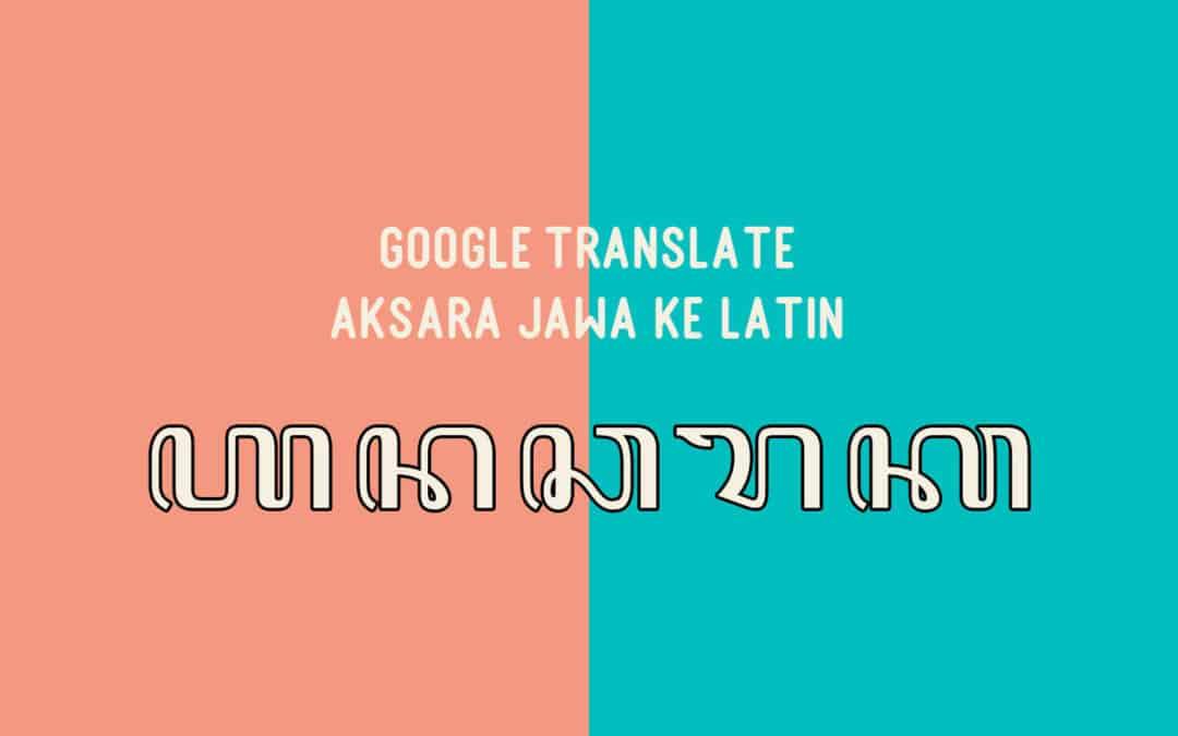 Google Translate Aksara Jawa ke Latin