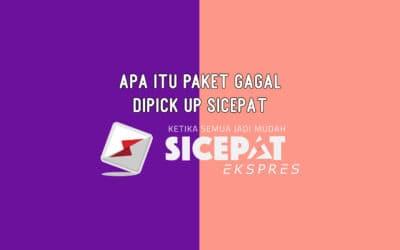 Apa Itu Paket Gagal diPick up SiCepat