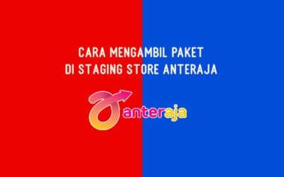 Cara Mengambil Paket di Staging Store Anteraja